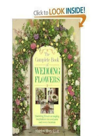 The Complete Book of Wedding Flowers By Shirley Monckton