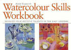 Watercolour Skills Workbook: Develop Your Artistic Talents in Ten Easy Lessons by Anne Elsworth (Hardback, 2001)