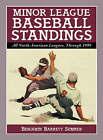 Minor League Baseball Standings: All North American Leagues Through 1999 by Benjamin Barrett Sumner (Hardback, 2000)