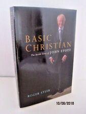 Basic Christian : The Inside Story of John Stott by Roger Steer (2010, Paperback)