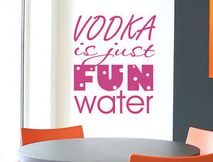 Vodka Wall Sticker Quote  Kitchen Wall Quote Decal  Vodka is Just Fun Water - Bourne, United Kingdom - Vodka Wall Sticker Quote  Kitchen Wall Quote Decal  Vodka is Just Fun Water - Bourne, United Kingdom