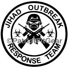 JIHAD, OUTBREAK RESPONSE TEAM ,Infidel,Anti-terrorist,Molon Labe,Vinyl Decal