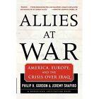 Allies at War by Dr Jeremy Shapiro, Philip Gordon (Paperback / softback, 2004)