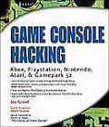 Game Console Hacking : Xbox, PlayStation, Nintendo, Atari, and Gamepark 32 by Christopher Dolberg, Joe Grand, Albert Yarusso and Job de Haas (2004, Paperback)