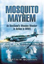 MOSQUITO MAYHEM DE HAVILLAND'S WOODEN WONDER IN ACTION IN WWII