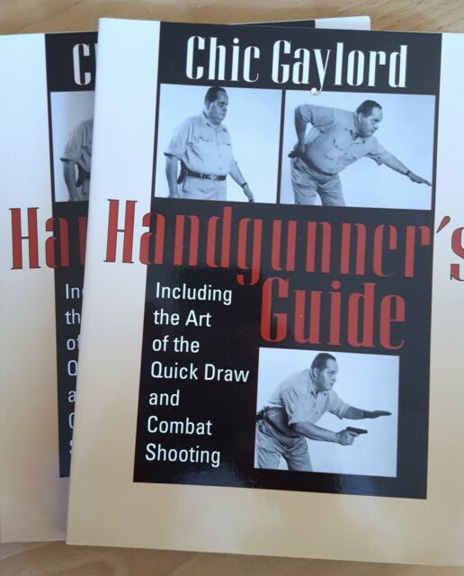 HANDGUNNER'S GUIDE: INCLUDING ART OF QUICK DRAW AND COMBAT By Chic Gaylord 1997