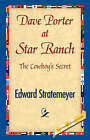 Dave Porter at Star Ranch by Edward Stratemeyer (Paperback, 2007)