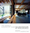 Invisible Element of Place: The Architecture of David Salmela by Thomas Fisher (Paperback, 2011)