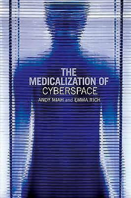 The Medicalization of Cyberspace, Miah, Andy & Rich, Emma, Used; Good Book