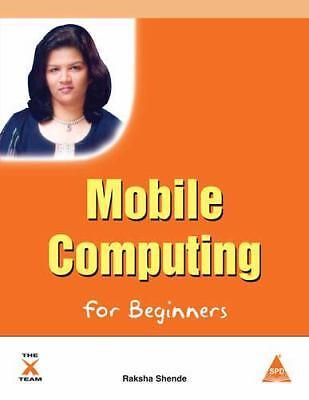 Mobile Computing for Beginners NEW by Raksha Shende
