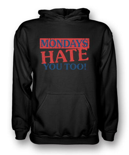 Funny Kids Hoodie Mondays Hate You Too
