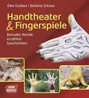 Handtheater & Fingerspiele von Bettina Scheer und Elke Gulden (2011, Taschenbuch)