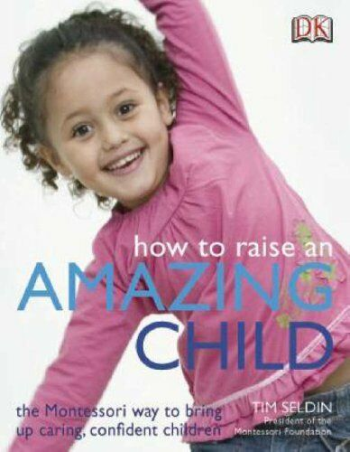 How to Raise an Amazing Child, Seldin, Timothy 1405312998