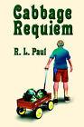 Cabbage Requiem by R.L. Paul (Paperback, 2004)