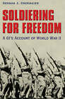 Soldiering for Freedom: A GI's Account of World War II by Herman J. Obermayer (Hardback, 2005)
