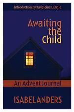 Awaiting the Child: An Advent Journal
