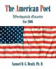 The American Poet Weedpatch Gazette for 2006 9781440129148