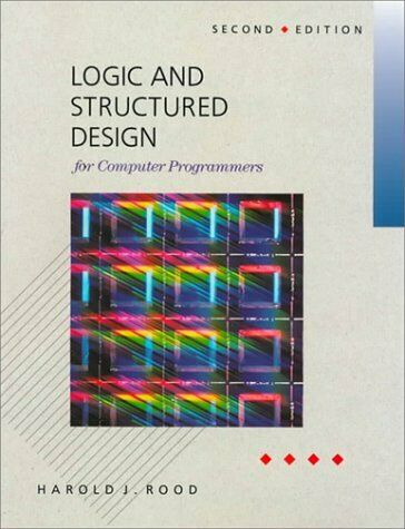 Logic and Structured Design for Computer Programers