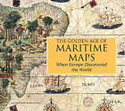The Golden Age of Maritime Maps: When Europe Discovered the World by Helene Richard, Catherine Hofmann, Emmanuelle Vagnon (Hardback, 2013)
