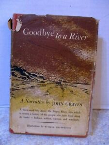 Goodbye to a River A Narrative by John Graves      First Edition