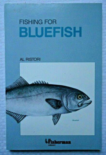 The Fisherman Library: Fishing for Bluefish by Al Ristori 1995 Softcover Book