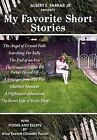 My Favorite Short Stories: With Poems and Essays by Alice Everett (Oswalt) Farrar by Albert E Farrar Jr (Hardback, 2012)