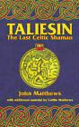 Taliesin: The Last Celtic Shaman by John Matthews (Paperback, 2002)