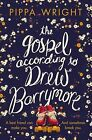 The Gospel According to Drew Barrymore by Pippa Wright (Paperback, 2015)