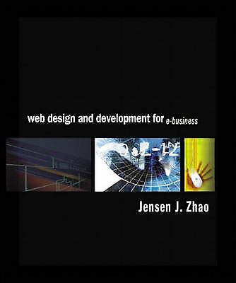 Web Design and Development for E-Business, Zhao, Jensen J., Used; Good Book