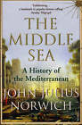 Middle Sea: A History of the Mediterranean by John Julius Norwich (Paperback, 2007)