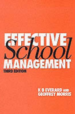 """AS NEW"" Morris, Geoff, Everard, K.B., Effective School Management (1-off Series"