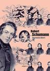 Robert Schumann. Biographie von Hermann Abert (2013, Taschenbuch)