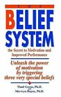 The Belief System: The Secret to Motivation and Improved Performance: Unleash the Power of Motivation by Triggering Three Very Special Beliefs by Thad B Green, Merwyn Hayes (Paperback / softback, 2003)