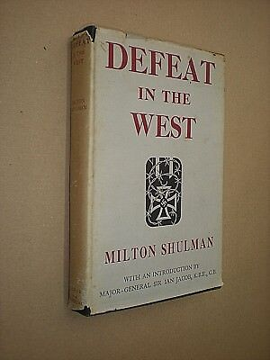 Ruimdenkende Defeat In The West. Milton Shulman. 1947 Hb In Dj. Ww2