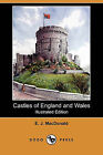 Castles of England and Wales (Illustrated Edition) (Dodo Press) by E J MacDonald (Paperback / softback, 2010)