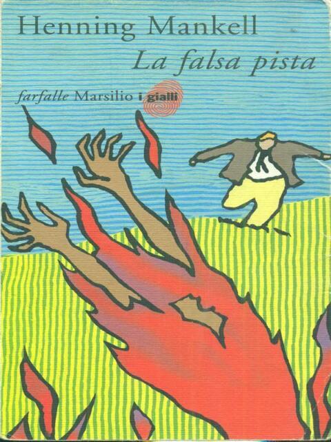 LA FALSA PISTA  MANKELL HENNING  MARSILIO 2011 FARFALLE