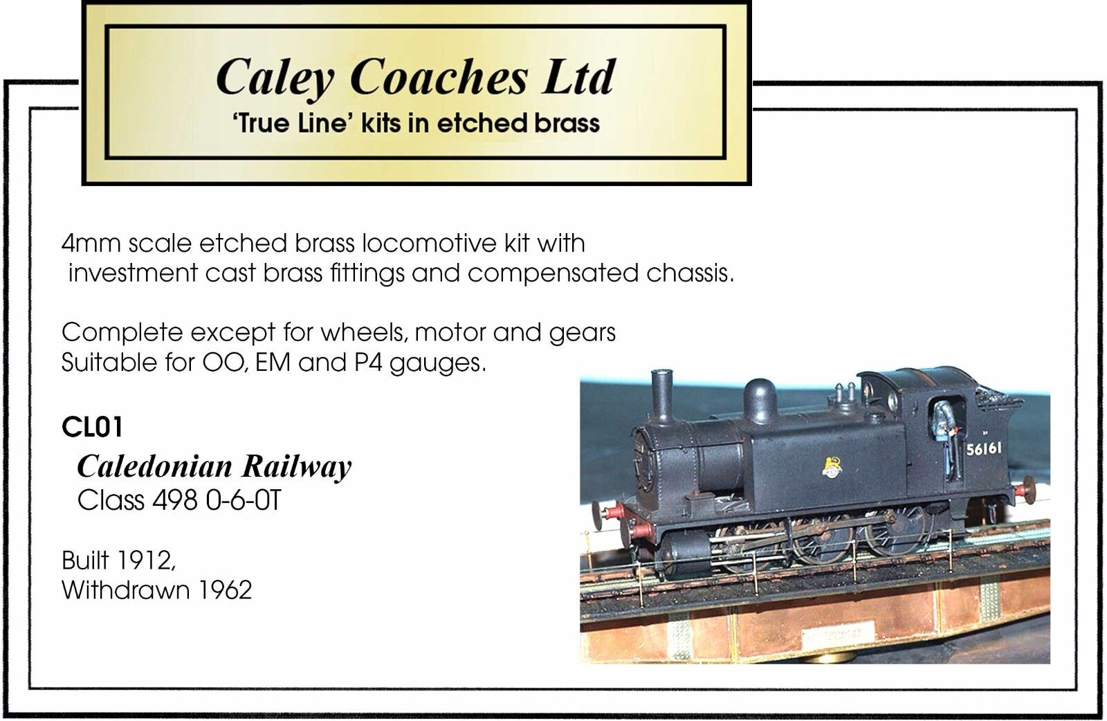 4mm scale. Caledonian Railway Class 498 0-6-0T Locomotive Kit. OO EM P4
