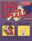 Dilbert: It's Not Funny If I Have to Explain It 24 by Scott Adams (2004, Paperback)