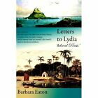 Letters to Lydia Beloved Persis Eaton Barbara Paperback Print on Demand Book