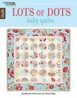 Lots of Dots Baby Quilts by Bonnie Olaveson (Paperback, 2016)