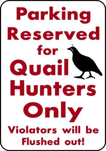 PARKING QUAIL HUNTERS ALUMINUM 10 X 14 Parking Yard Sign Hunt Blind Bird