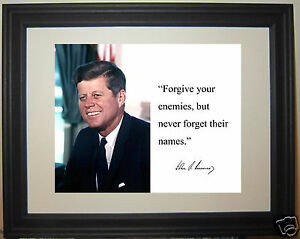 "John F. Kennedy JFK "" forgive enemies"" Autograph Quote Framed Photo Picture #fb1"