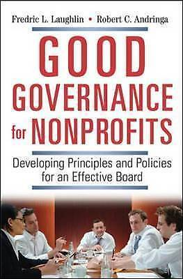 Good Governance for Nonprofits.: Developing Principles and Policies for an Effec