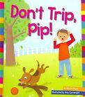 Don't Trip Pip 9781607535805 by Marie Powell Hardback