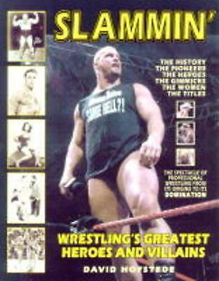 Hofstede, David, Slammin': Wresting's Greatest Heroes and Villans: Wrestling's G