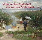 """""""Eine rechte Malerluft, ein wahres Malerlicht…"""" von Norbert Göttler (2011, Gebundene Ausgabe)"""