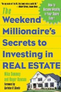 The Weekend Millionaire's Secrets to Investing in Real Estate: How t - VERY GOOD