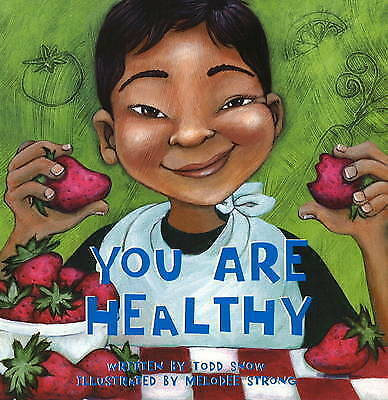 Excellent, You Are Healthy (You Are Important), Snow, Todd, Book