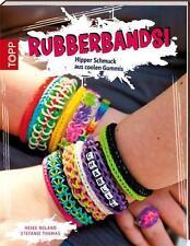 Roland, Heike - Rubberbands!: Hipper Schmuck aus coolen Gummis