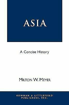 Asia : A Concise History by Meyer, Milton W.